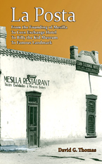 La Posta - From the Founding of Mesilla, to Corn Exchange Hotel, to Billy the Kid Museum, to Famous Landmark